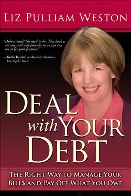 Deal with your debt : the right way to manage your bills and pay off what you owe /
