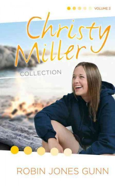 Christy Miller collection. Vol. 3