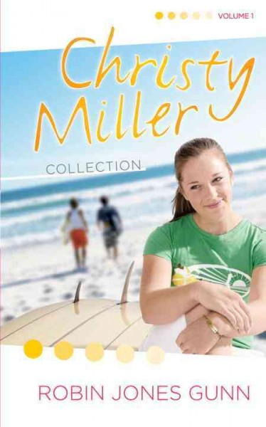 Christy Miller collection. Vol. 1