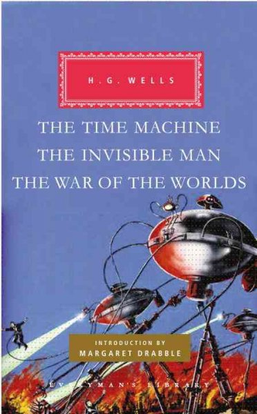 The time machine ; The invisible man ; The war of the worlds /