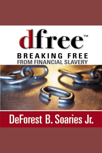 Dfree?: breaking free from financial slavery