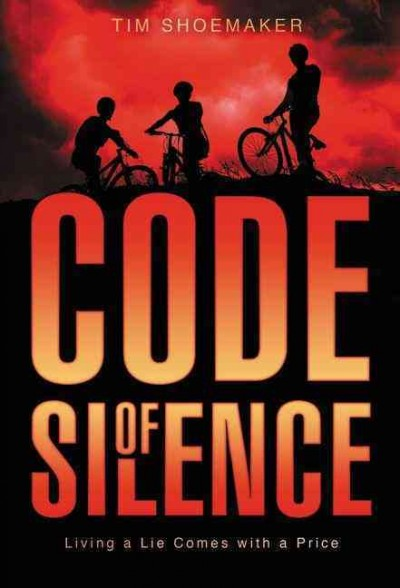 Code of silence : living a lie comes with a price /