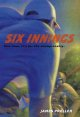 Six innings : a game in the life /