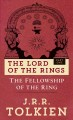 The fellowship of the Ring : being the first part of The Lord of the Rings /