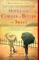 Hotel on the corner of bitter and sweet a novel /