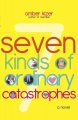 Seven kinds of ordinary catastrophes /