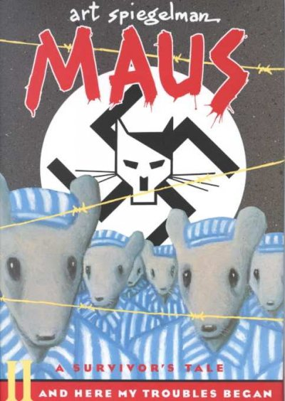 Maus : a survivor's tale II : and here my troubles began /