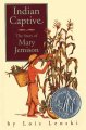 Indian captive : the story of Mary Jemison /