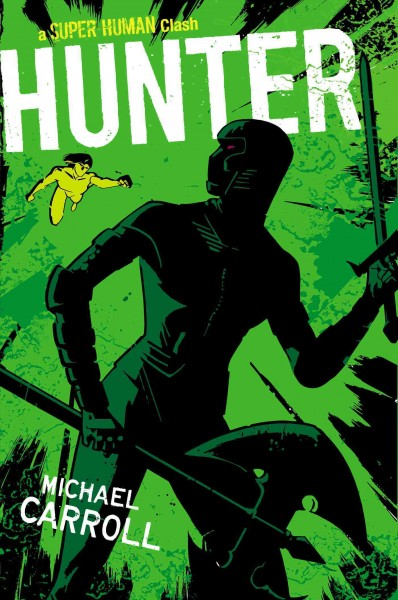Hunter : a super human clash /