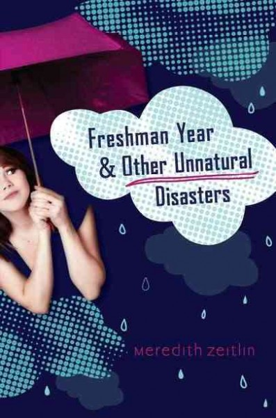 Freshman year & other unnatural disasters /