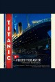 Titanic voices from the disaster /