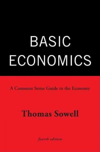 Basic economics : a common sense guide to the economy /