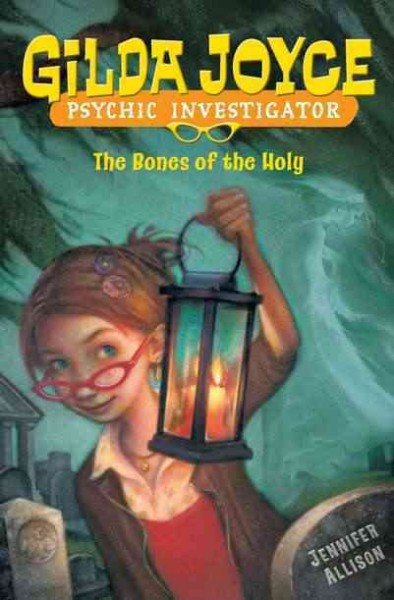 Gilda Joyce, psychic investigator : the bones of the holy /