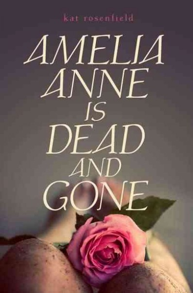 Amelia Anne is dead and gone /