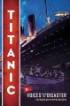 Titanic : voices from the disaster /