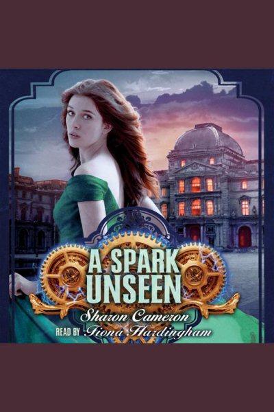A spark unseen /
