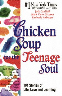 Chicken soup for the teenage soul 101 stories of life, love, and learning /