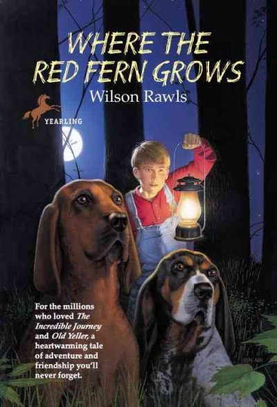 Where the red fern grows : the story of two dogs and a boy /