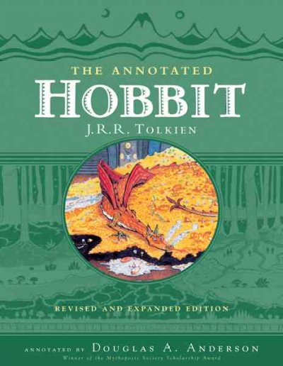 The annotated hobbit : The hobbit, or, There and back again /