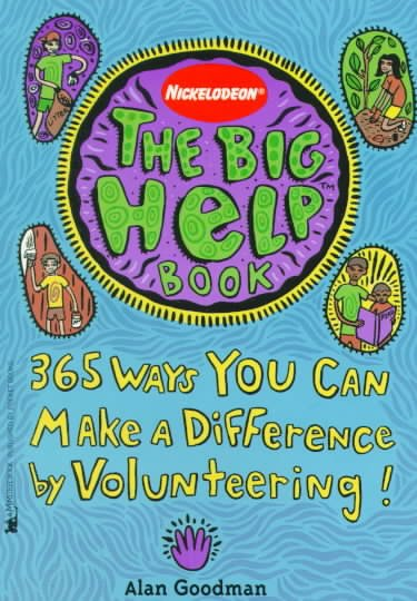 The big help book : 365 ways you can make a difference by volunteering /