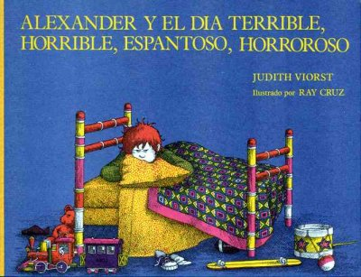 Alexander y el dia terrible, horrible, espantoso, horroroso /