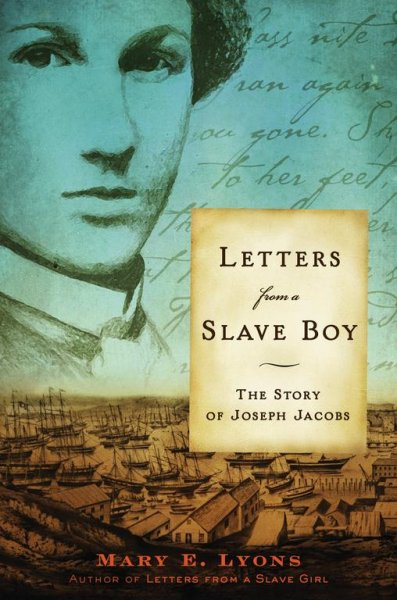 Letters from a slave boy : the story of Joseph Jacobs /