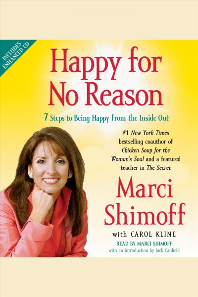Happy for no reason seven steps to being happy from the inside out /