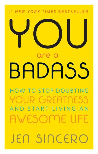 You are a badass : how to stop doubting your greatness and start living an awesome life /