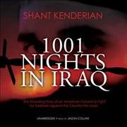 1001 nights in Iraq [the shocking story of an American forced to fight for Saddam against the country he loves] /