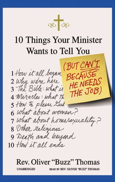 10 things your minister wants to tell you (but can't, because he needs the job) /