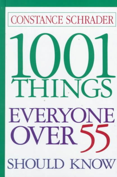 1001 things everyone over 55 should know /