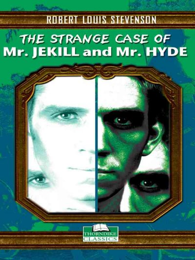 The strange case of Dr. Jekyll and Mr. Hyde /