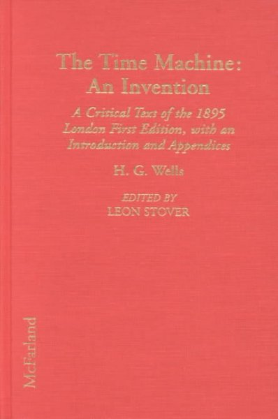 The time machine : an invention : a critical text of the 1895 London first edition, with an introduction and appendices /