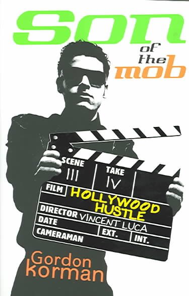 Son of the mob : Hollywood hustle /