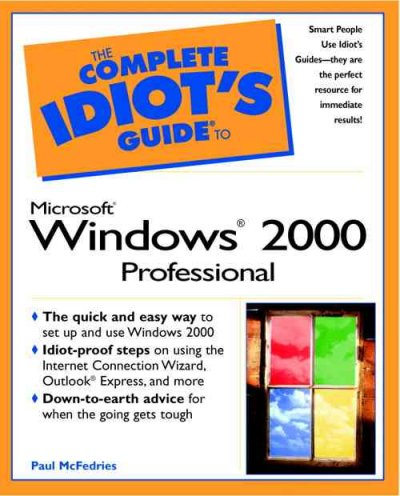 The complete idiot's guide to Microsoft Windows 2000 Professional /