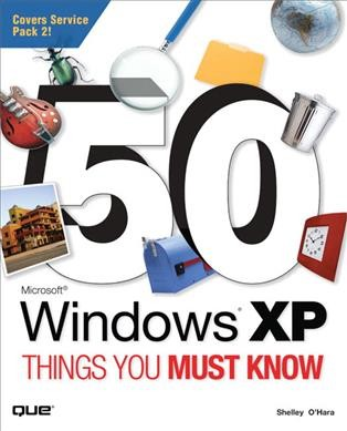 50 Microsoft Windows XP things you must know /