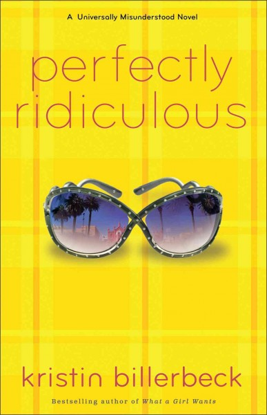 Perfectly ridiculous : a universally misunderstood novel /