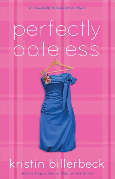 Perfectly dateless : a universally misunderstood novel /