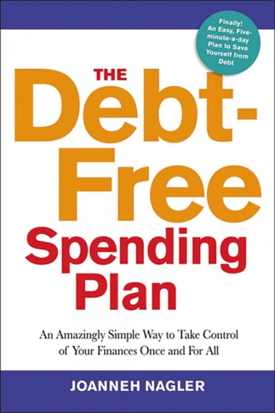 The debt-free spending plan : an amazingly simple way to take control of your finances once and for all /