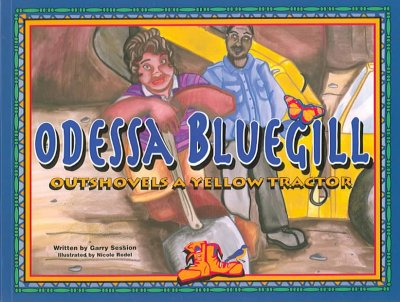 Odessa Bluegill : outshovels a yellow tractor /