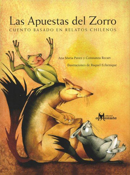 Las apuestas del zorro : cuentos basado en relatos Chilenos /