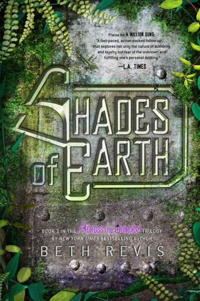 Shades of Earth : an across the universe novel /
