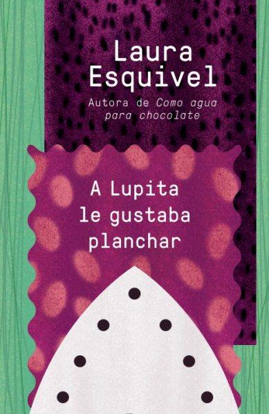 A Lupita le gustaba planchar /