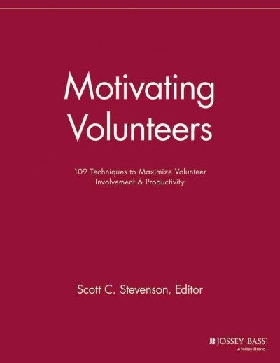 Motivating volunteers : 109 techniques to maximize volunteer involvement & productivity /