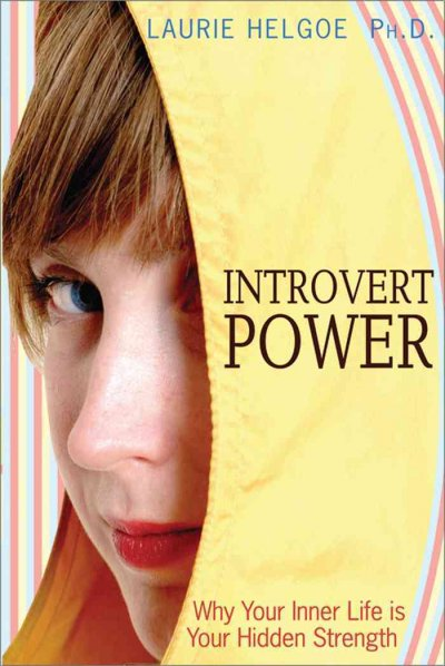 Introvert power : why your inner life is your hidden strength /