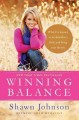 Winning balance : what I've learned so far about love, faith, and living your dreams /