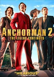 Anchorman 2 : the legend continues /