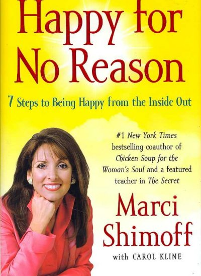 Happy for no reason : seven steps to being happy from the inside out /