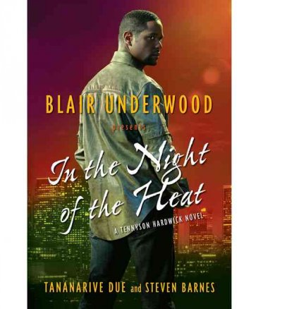In the night of the heat : a Tennyson Hardwick novel /