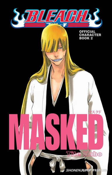 Bleach Masked : official character book 2 /